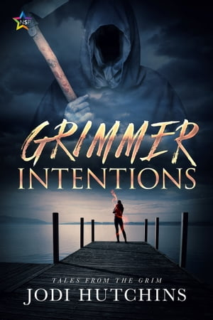Grimmer Intentions