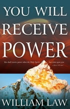 You Will Receive Power by William Law