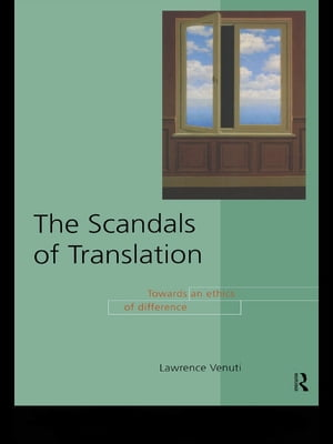 The Scandals of Translation Towards an Ethics of Difference