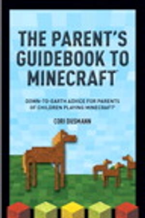 A Parent's Guidebook to Minecraft�