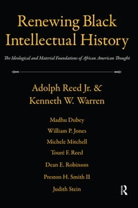 Renewing Black Intellectual History: The Ideological and Material Foundations of African American…