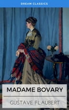 Madame Bovary (Dream Classics) by Gustave Flaubert