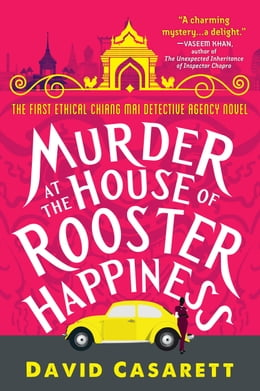 Book Murder at the House of Rooster Happiness by David Casarett