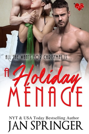 A Holiday Menage: All She Wants for Christmas is... by Jan Springer