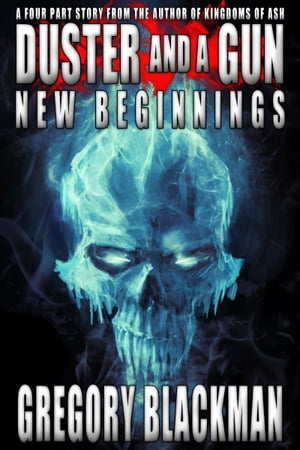 New Beginnings (#3, Duster and a Gun) by Gregory Blackman