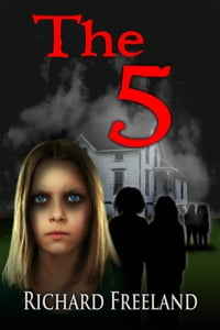 The 5: A Paranormal Thriller