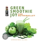 Green Smoothie Joy for Nutribullet