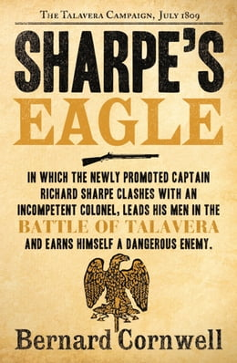 Book Sharpe's Eagle: The Talavera Campaign, July 1809 (The Sharpe Series, Book 8) by Bernard Cornwell