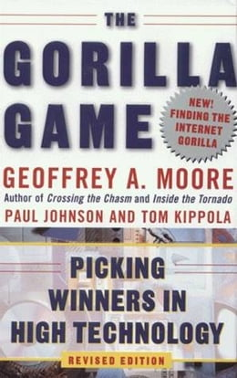 Book The Gorilla Game, Revised Edition: Picking Winners in High Technology by Geoffrey A. Moore