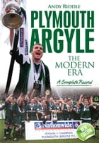 Plymouth Argyle: The Modern Era 1974-2008 by Andy Riddle