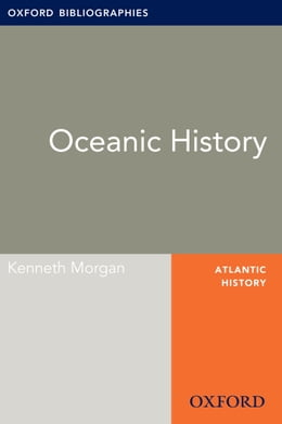 Book Oceanic History: Oxford Bibliographies Online Research Guide by Kenneth Morgan