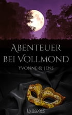 Abenteuer bei Vollmond: Yvonne & Jens by LynoXes