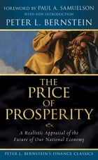 The Price of Prosperity: A Realistic Appraisal of the Future of Our National Economy (Peter L…