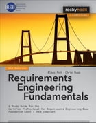 Requirements Engineering Fundamentals: A Study Guide for the Certified Professional for Requirements Engineering Exam - Foundation Level -  by Klaus Pohl