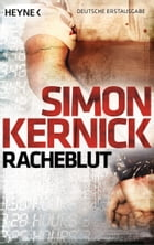 Racheblut: Thriller by Simon Kernick