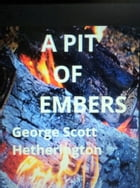 A Pit of Embers by George Hetherington