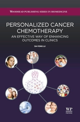 Book Personalized Cancer Chemotherapy: An Effective Way of Enhancing Outcomes in Clinics by Da Yong Lu