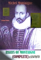 Essays of Montaigne: {Complete & Illustrated} by Michel Montaigne