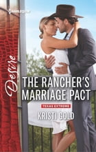 The Rancher's Marriage Pact: A Sexy Western Contemporary Romance by Kristi Gold