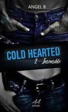 Cold hearted: Insensible by Angel .B