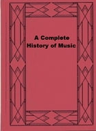 A Complete History of Music by W. J. Baltzell