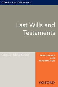 Last Wills and Testaments: Oxford Bibliographies Online Research Guide