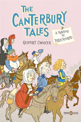 Book The Canterbury Tales: A Retelling by Peter Ackroyd (Penguin Classics Deluxe Edition) by Peter Ackroyd