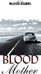 Blood Mother by Ruth McLeod-Kearns