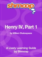 Shmoop Literature Guide: Henry IV Part 1 by Shmoop