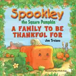 Spookley the Square Pumpkin: A Family to Be Thankful For by Joe Troiano
