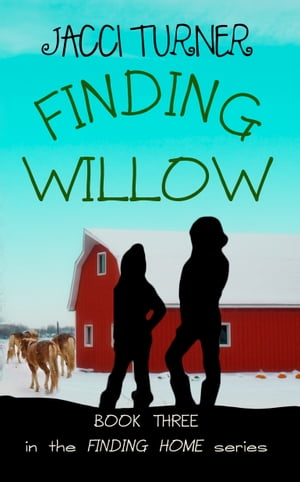 Finding Willow by Jacci Turner