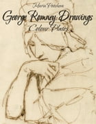 George Romney: Drawings Colour Plates by Maria Peitcheva
