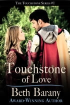 Touchstone of Love: Magical Tales of Romance and Adventure (A Time Travel Romance) by Beth Barany