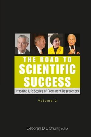 Road To Scientific Success, The: Inspiring Life Stories Of Prominent Researchers (Volume 2)