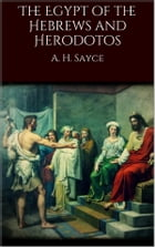 The Egypt of the Hebrews and Herodotos by A. H. Sayce