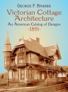 Victorian Cottage Architecture by George F. Barber