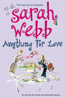 Book Anything For Love by Sarah Webb