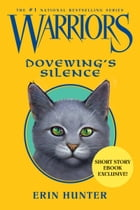 Warriors: Dovewing's Silence by Erin Hunter