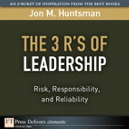 Book 3 R's of Leadership: Risk, Responsibility, and Reliability, The by Jon Huntsman