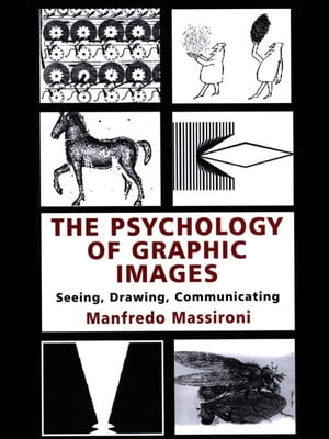The Psychology of Graphic Images Seeing,  Drawing,  Communicating