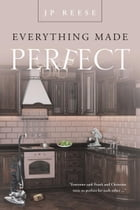 Everything Made Perfect by JP Reese