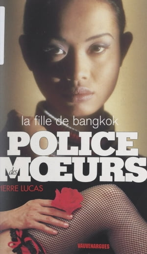 La fille de Bangkok by Pierre Lucas