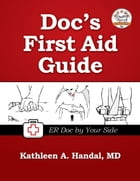 Doc's First Aid Guide by Kathleen A. Handal, MD