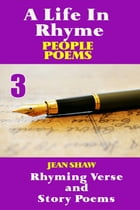 A Life In Rhyme: People Poems by Jean Shaw