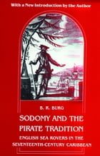 Sodomy and the Pirate Tradition: English Sea Rovers in the Seventeenth-Century Caribbean, Second…