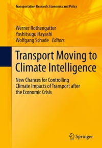Transport Moving to Climate Intelligence: New Chances for Controlling Climate Impacts of Transport…