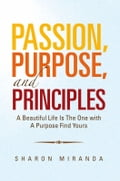 Passion, Purpose, and Principles 1e29d8fd-aa4b-41ee-b62c-c7e13cb02461