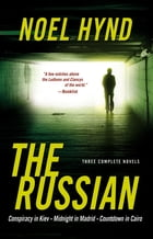 The Russian: Three Complete Novels by Noel Hynd