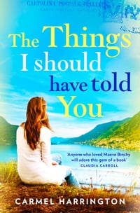 The Things I Should Have Told You: A gripping, emotional page turner that will make you laugh and…