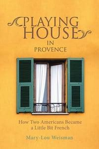 Playing House in Provence